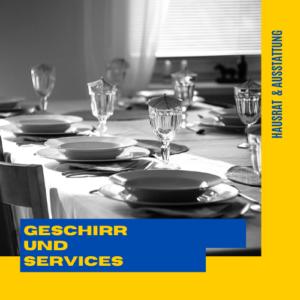 Geschirr und Services