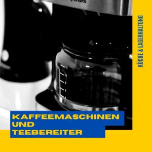 Kaffemaschinen und Teebereiter