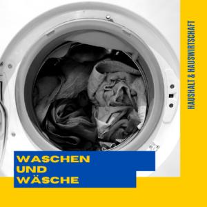 Waschen und Wäsche